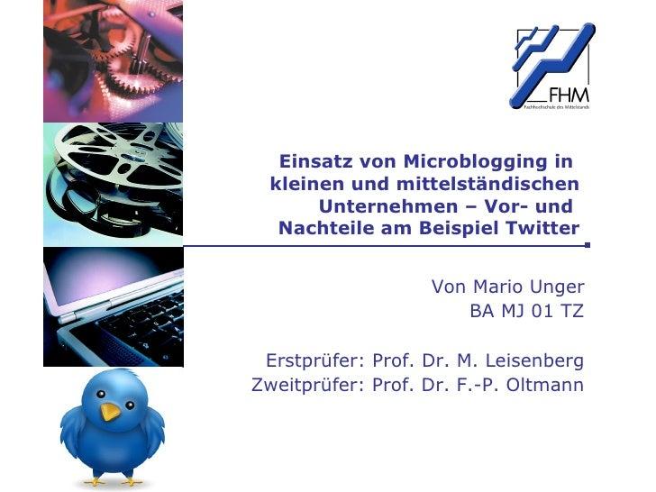 Einsatz von Microblogging in  kleinen und mittelständischen Unternehmen – Vor- und  Nachteile am Beispiel Twitter Von Mari...
