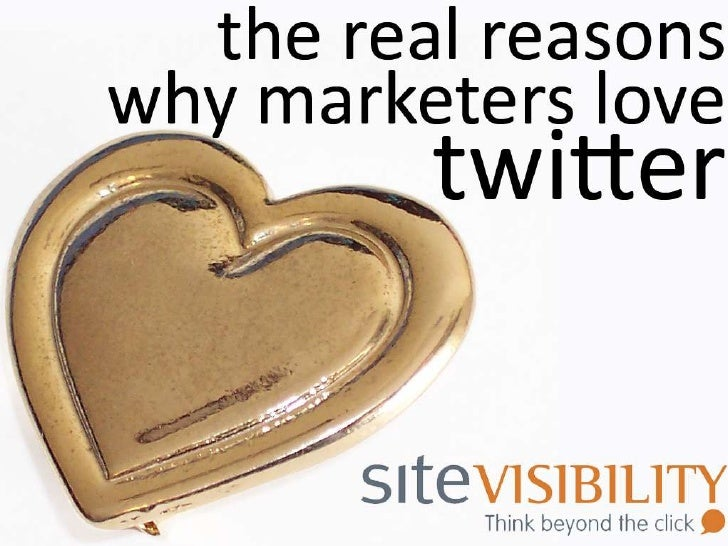 The Real Reasons Marketers Love Twitter