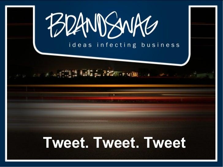 Tweet. Tweet. Tweet