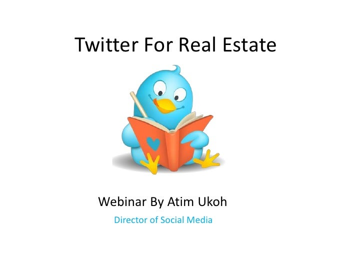 Twitter For Real Estate  Webinar By Atim Ukoh    Director of Social Media