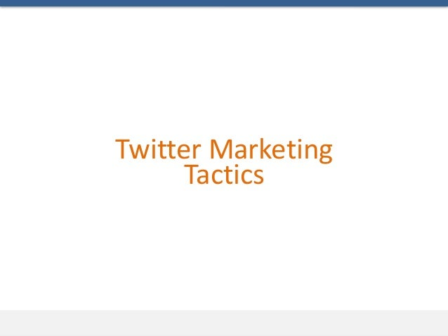 Twitter Marketing      Tactics