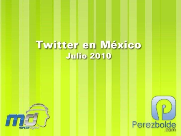Twitter en México - Julio 2010