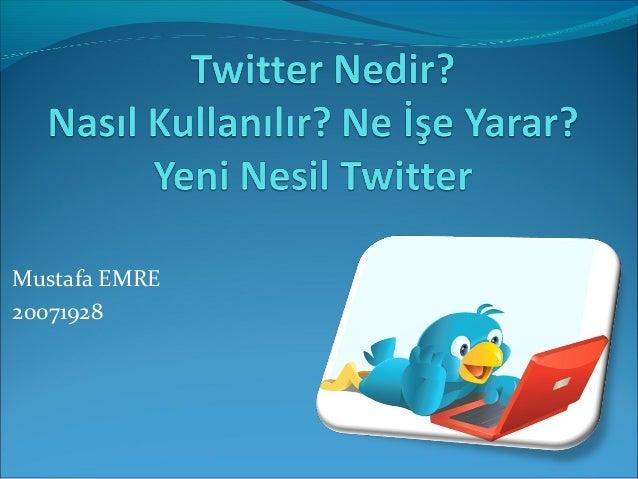 Twitter nedir? Eski ve Yeni Görünümler