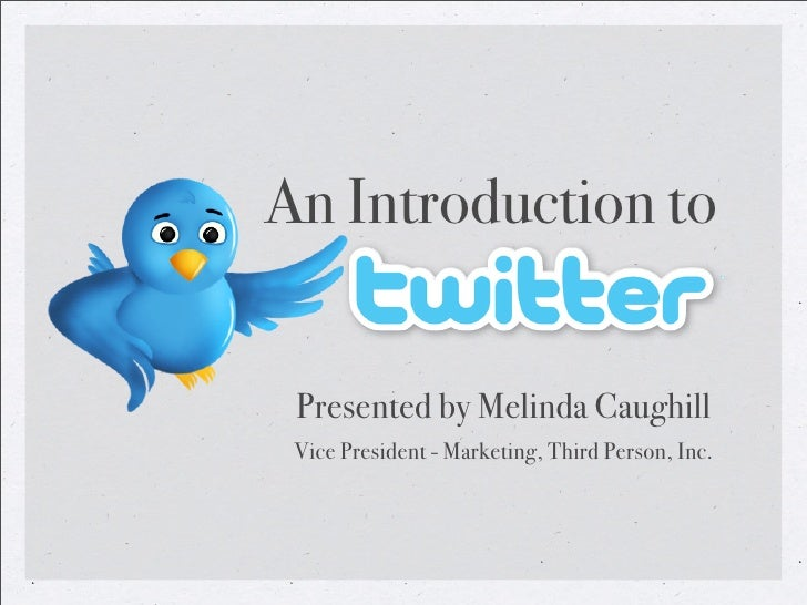 An Introduction to    Presented by Melinda Caughill  Vice President - Marketing, Third Person, Inc.