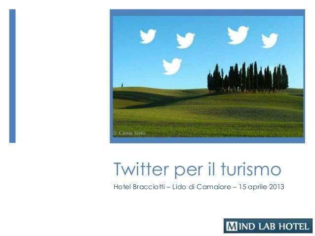 Twitter per il turismoHotel Bracciotti – Lido di Camaiore – 15 aprile 2013