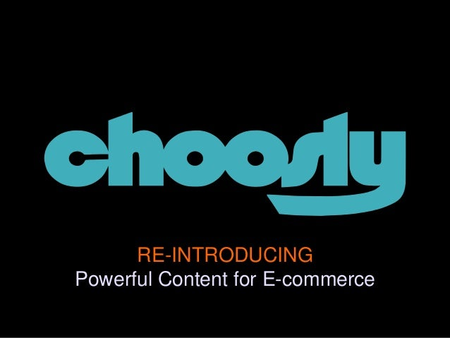 RE-INTRODUCING Powerful Content for E-commerce