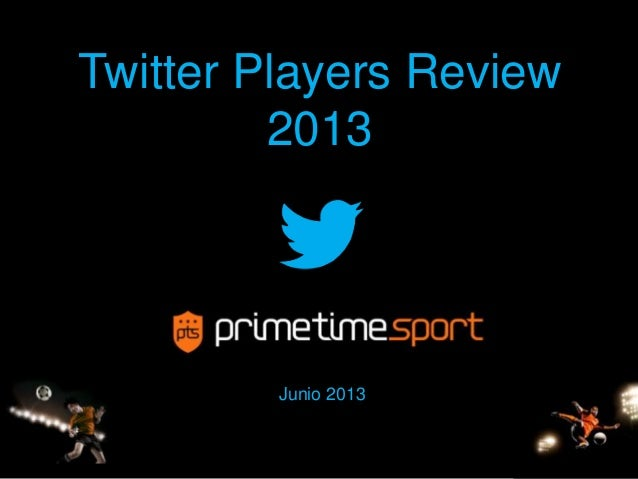 1 Junio 2013 Twitter Players Review 2013
