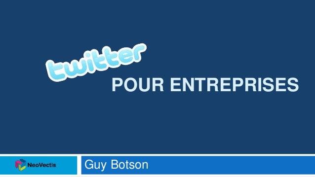 POUR ENTREPRISES Guy Botson