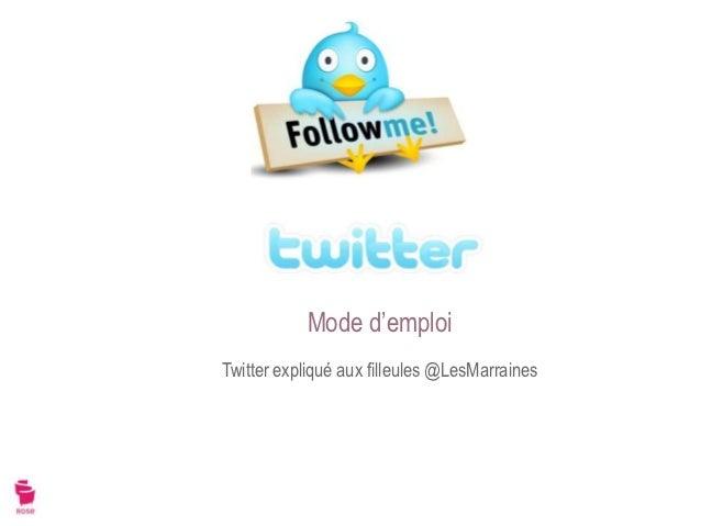 Mode d'emploiTwitter expliqué aux filleules @LesMarraines