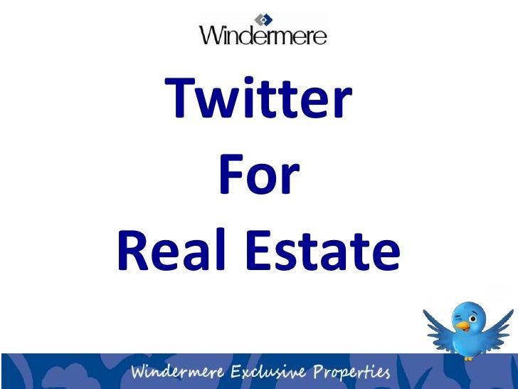 Twitter<br />For<br />Real Estate<br />
