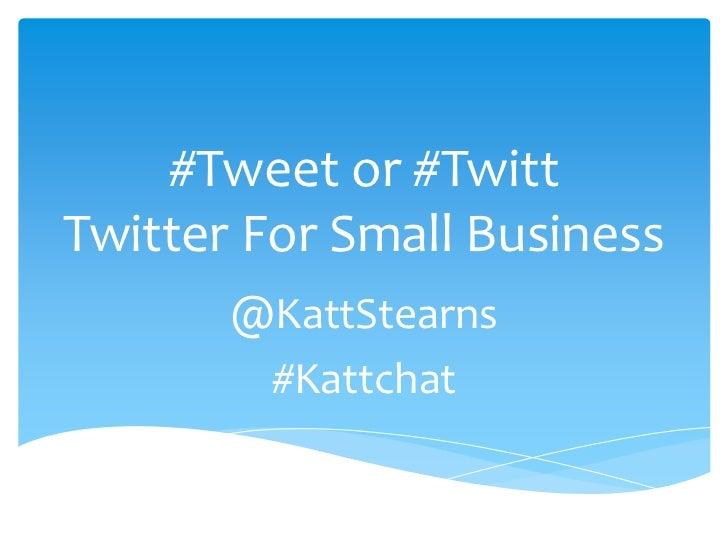 Tweet or Twitt - Twitter 101