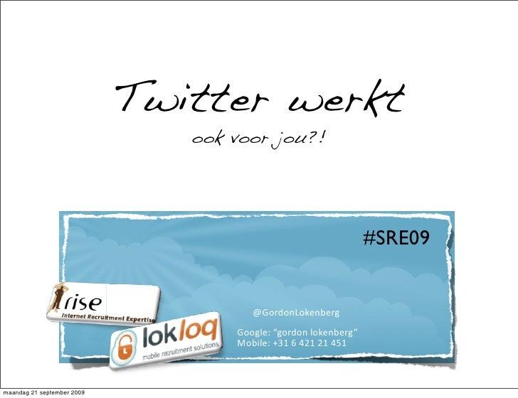 Twitter werkt                                ook voor jou?!                                                               ...