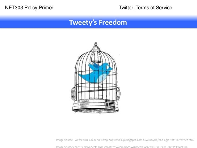 NET303 Policy Primer                                                    Twitter, Terms of Service                         ...