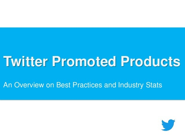 Twitter Promoted Products An Overview on Best Practices and Industry Stats