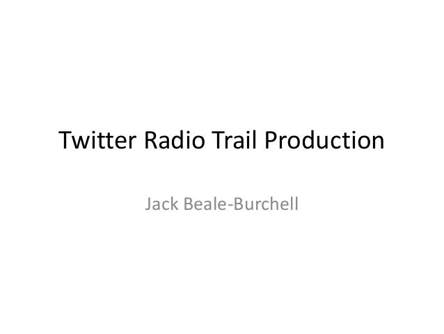 Twitter Radio Trail Production       Jack Beale-Burchell