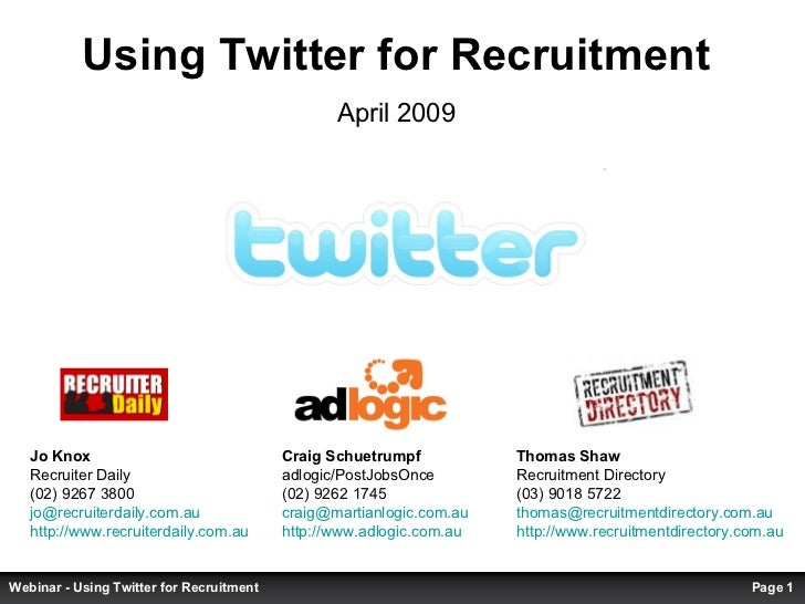 Using Twitter for Recruitment April 2009 Thomas Shaw  Recruitment Directory (03) 9018 5722 [email_address]   http://www.re...