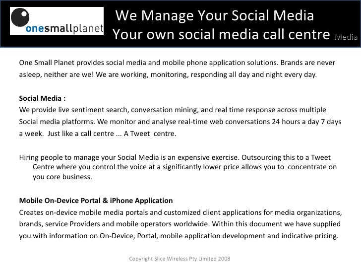 <ul><li>One Small Planet provides social media and mobile phone application solutions.  Brands are never  </li></ul><ul><l...