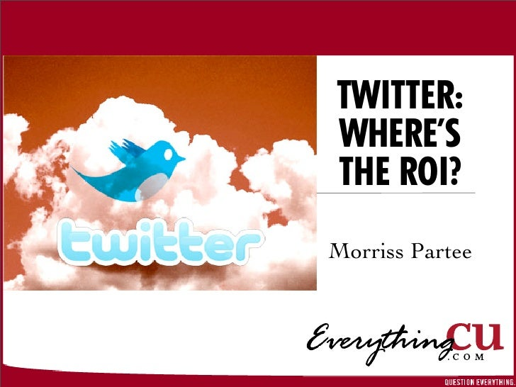 Twitter: Where's the ROI?