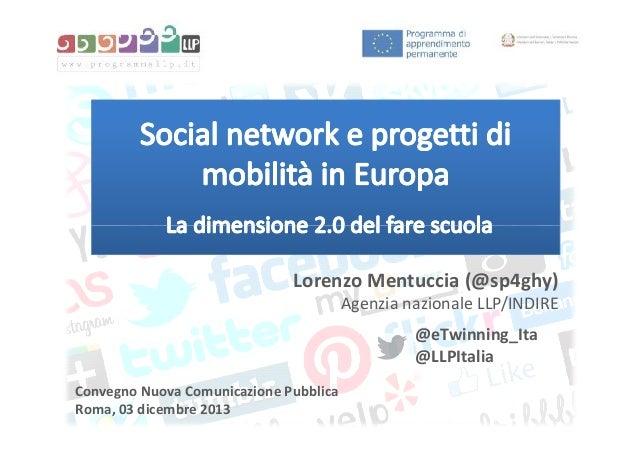 Lorenzo Mentuccia (@sp4ghy) Agenzia nazionale LLP/INDIRE @eTwinning_Ita @LLPItalia Convegno Nuova Comunicazione Pubblica R...