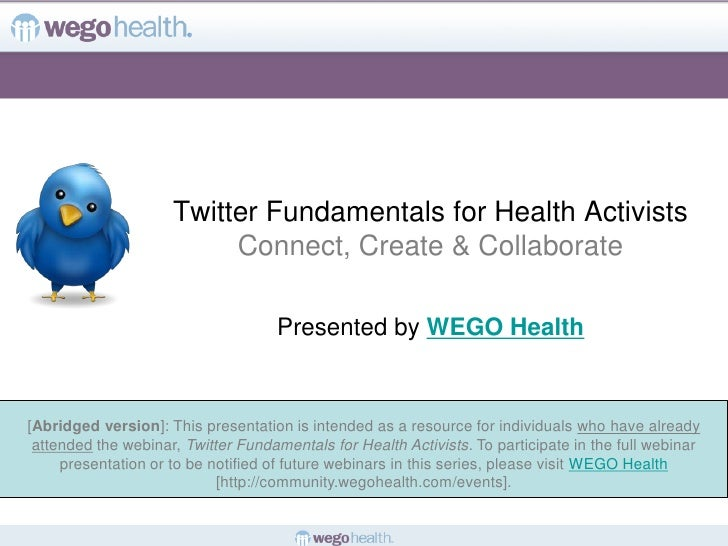 Twitter Fundamentals for Health Activists                           Connect, Create & Collaborate                         ...