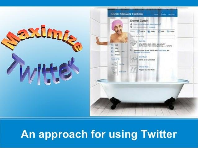 An approach for using Twitter