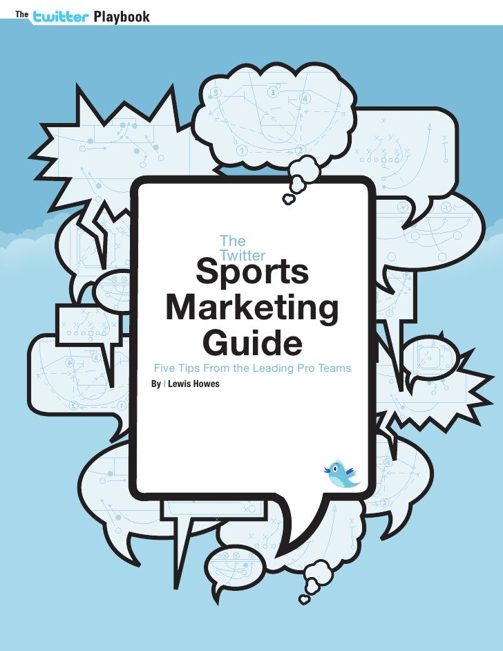 The                Twitter     Sports    Marketing     Guide Five Tips From the Leading Pro Teams By | Lewis Howes