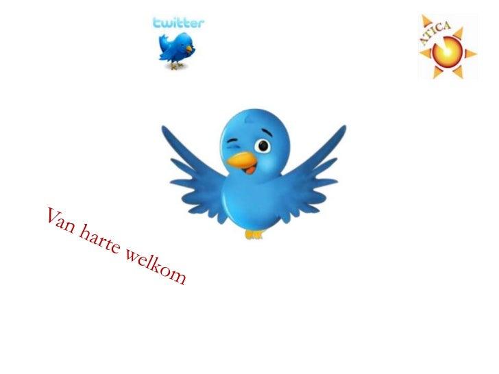 VoorstellenWaarom en wat is Twitter?Hoe?Wie Twittert?Vervolg