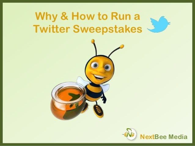 Why & How to Run a Twitter Sweepstakes NextBee Media