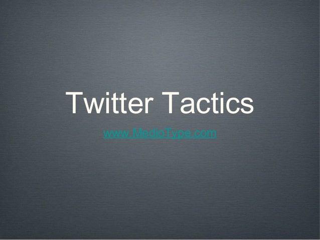 Twitter Tactics www.MedioType.com