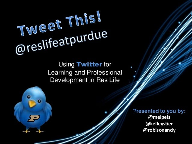 Twitter Talk: Using Twitter for Learning and Professional Development in Res Life