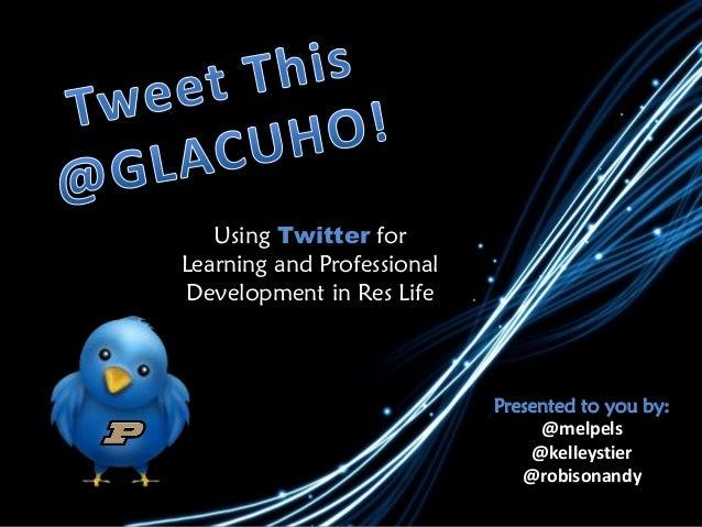 Twittertalk GLACUHO