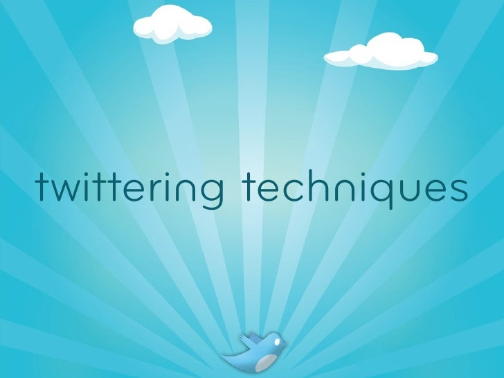 twittering techniques