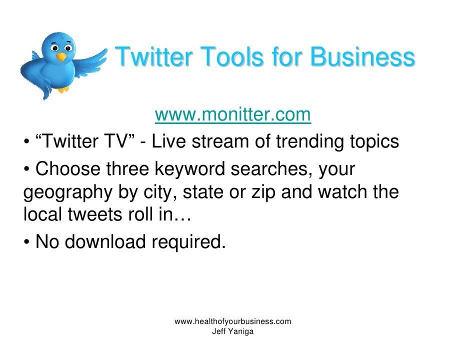 """Twitter Tools for Business                   www.monitter.com • """"Twitter TV"""" - Live stream of trending topics • Choose thr..."""