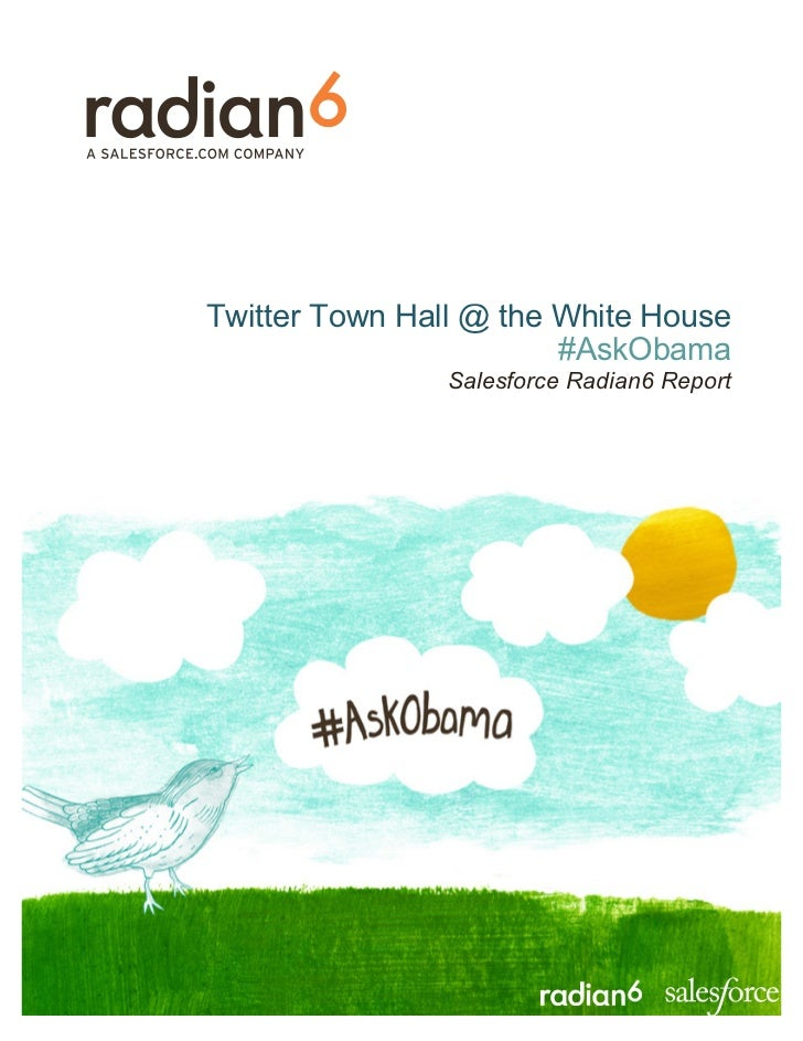 Twitter Town Hall @ the White House                        #AskObama                Salesforce Radian6 Report
