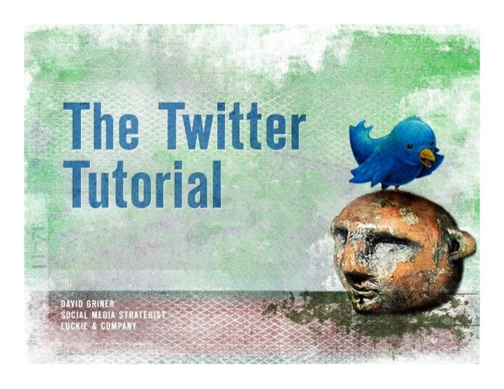 The Twitter Tutorial