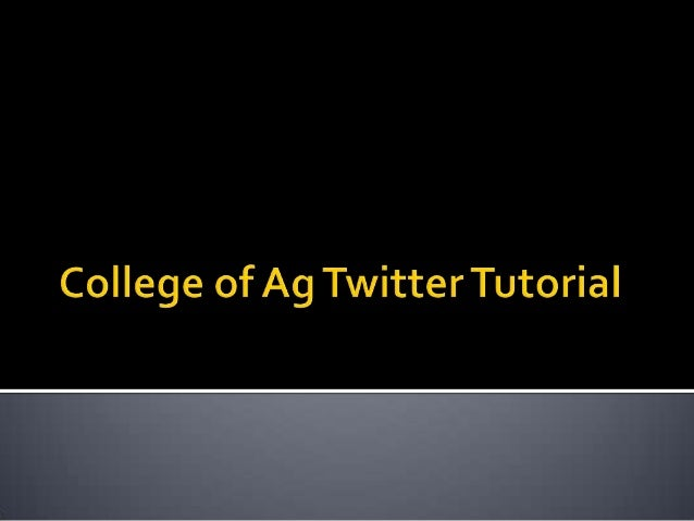 College of Agriculture Twitter Tutorial