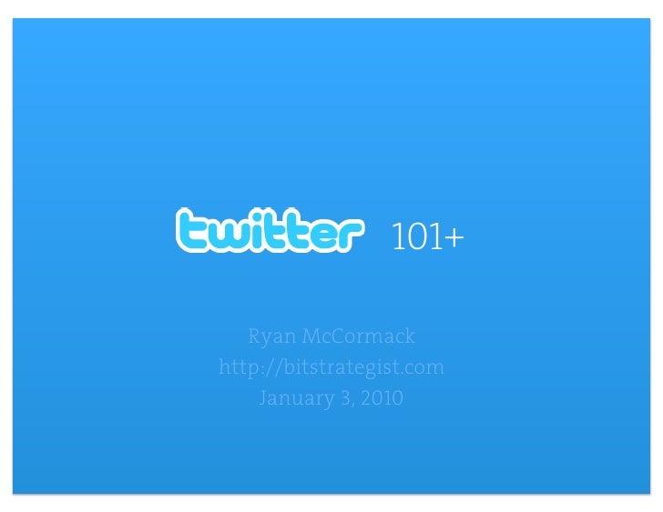101+                                Ryan McCormack     http://bitstrategist.com                             January 3, 201...