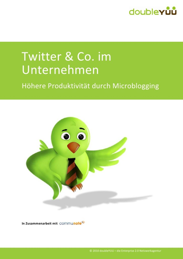 Twitter & Co. im Unternehmen Höhere Produktivität durch Microblogging     In Zusammenarbeit mit                           ...