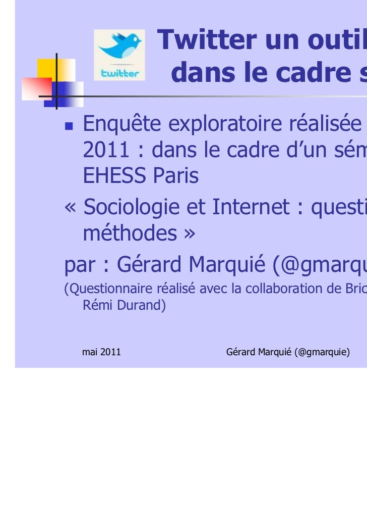 Twitter un outil éducatif                dans le cadre scolaire ?  Enquête exploratoire réalisée en mars  2011 : dans le c...