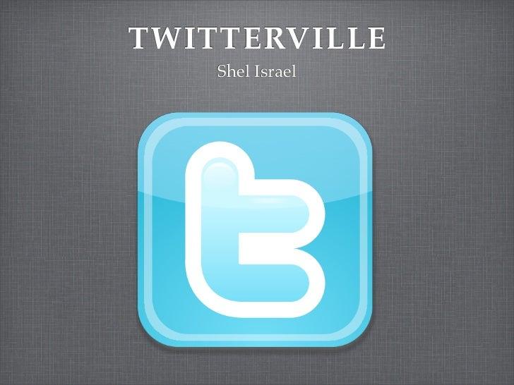 TWITTERVILLE    Shel Israel