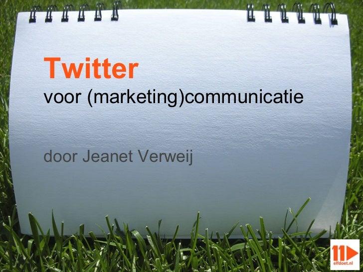 Twittervoor (marketing)communicatiedoor Jeanet Verweij