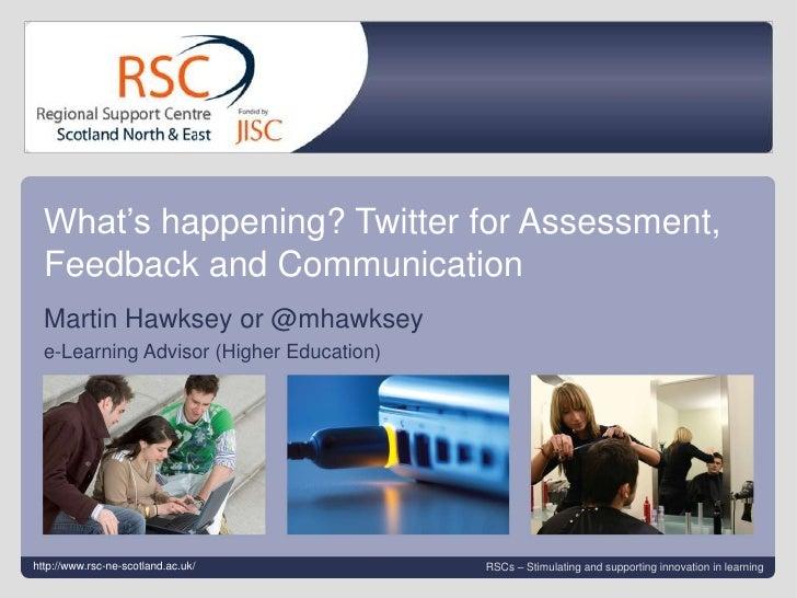 eAssessment Scotland 2010: Twitter for Assessment, Feedback and Communication