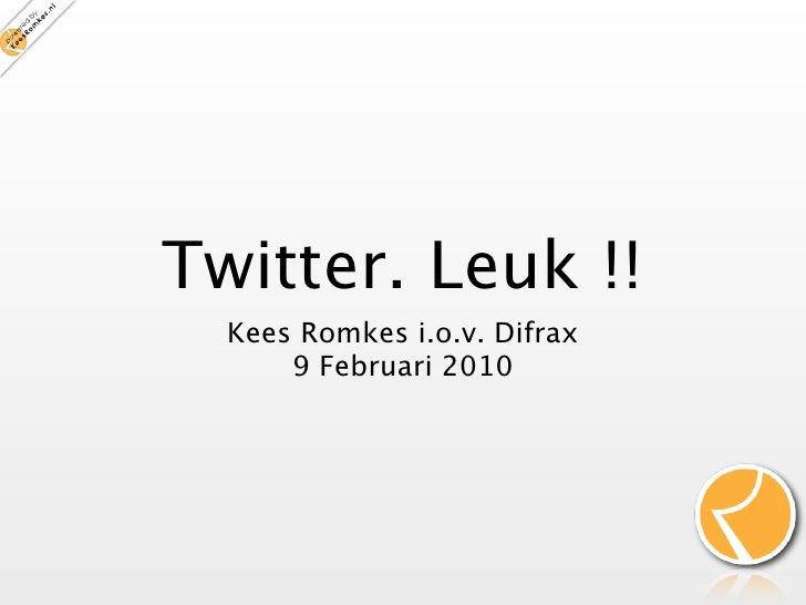 Twitter. Leuk !!   Kees Romkes i.o.v. Difrax       9 Februari 2010