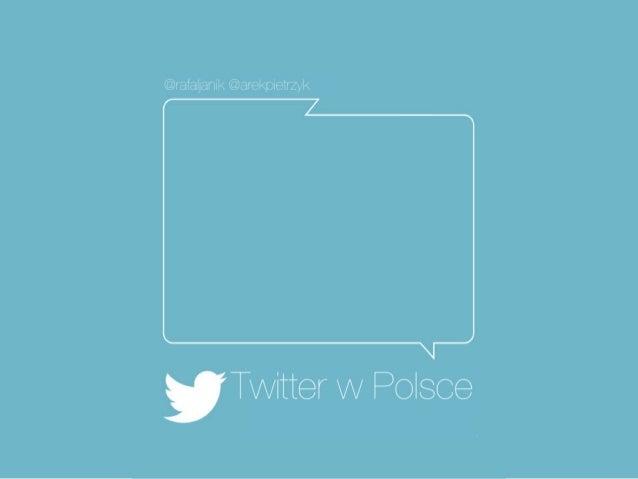 Badanie•   01.10.2012 - 15.01.2013•   9 644 277 zebranych tweetów•   84 325 użytkowników•   9,5 GB danych•   1 921 liczba ...