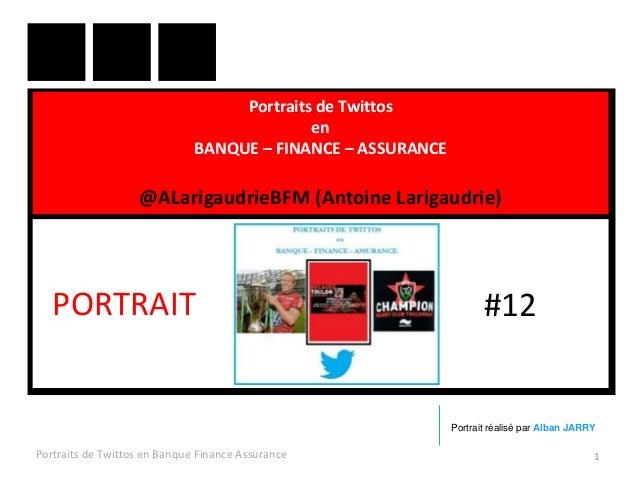 Portraits de Twittos en BANQUE – FINANCE – ASSURANCE @ALarigaudrieBFM (Antoine Larigaudrie) Portraits de Twittos en Banque...