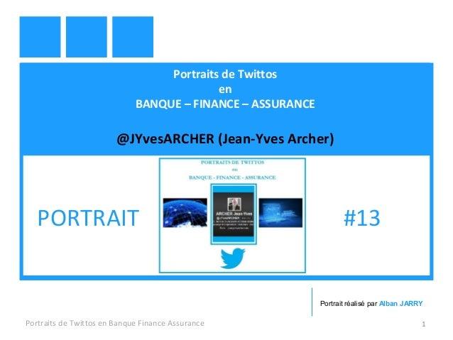 Portraits de Twittos en BANQUE – FINANCE – ASSURANCE @JYvesARCHER (Jean-Yves Archer) Portraits de Twittos en Banque Financ...