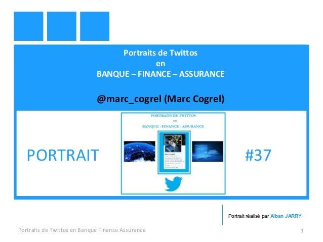 Portraits de Twittos en BANQUE – FINANCE – ASSURANCE @marc_cogrel (Marc Cogrel) Portraits de Twittos en Banque Finance Ass...
