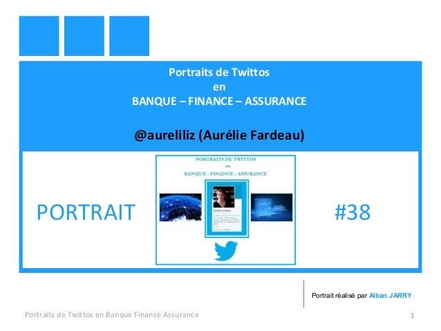 Portraits de Twittos en BANQUE – FINANCE – ASSURANCE @aureliliz (Aurélie Fardeau) Portraits de Twittos en Banque Finance A...