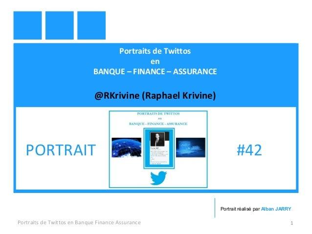 Portraits de Twittos en BANQUE – FINANCE – ASSURANCE @RKrivine (Raphael Krivine) Portraits de Twittos en Banque Finance As...