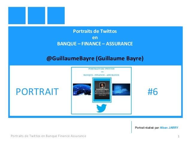 Portraits de Twittos en BANQUE – FINANCE – ASSURANCE @GuillaumeBayre (Guillaume Bayre) Portraits de Twittos en Banque Fina...